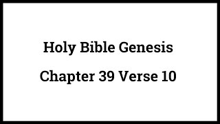 Holy Bible Genesis Chapter 39 Verse 10
