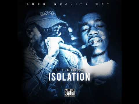 T.Flu & GQJayQ - Top Notch (Isolation - MIXTAPE)