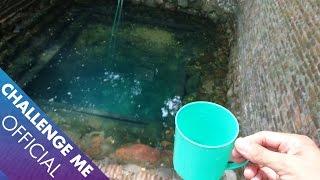 Uống nước Giếng thiêng - Làng Diềm, Bắc Ninh | Challenge Me - Hãy Thách Thức Tôi