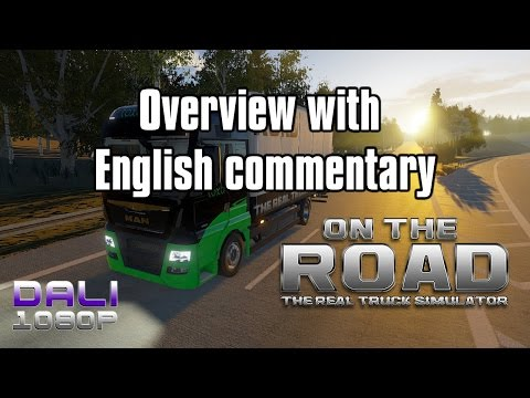 ON THE ROAD - Truck Simulator | Overview with English commentary