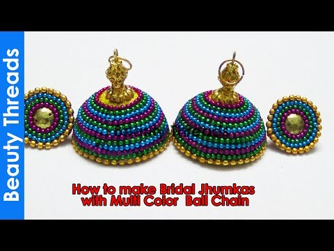 How to make Bridal Jhumkas with Multi Color  Ball Chain