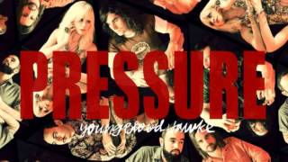 Pressure-Youngblood Hawke (Audio)