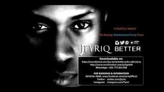 Watch Jtyriq Better video