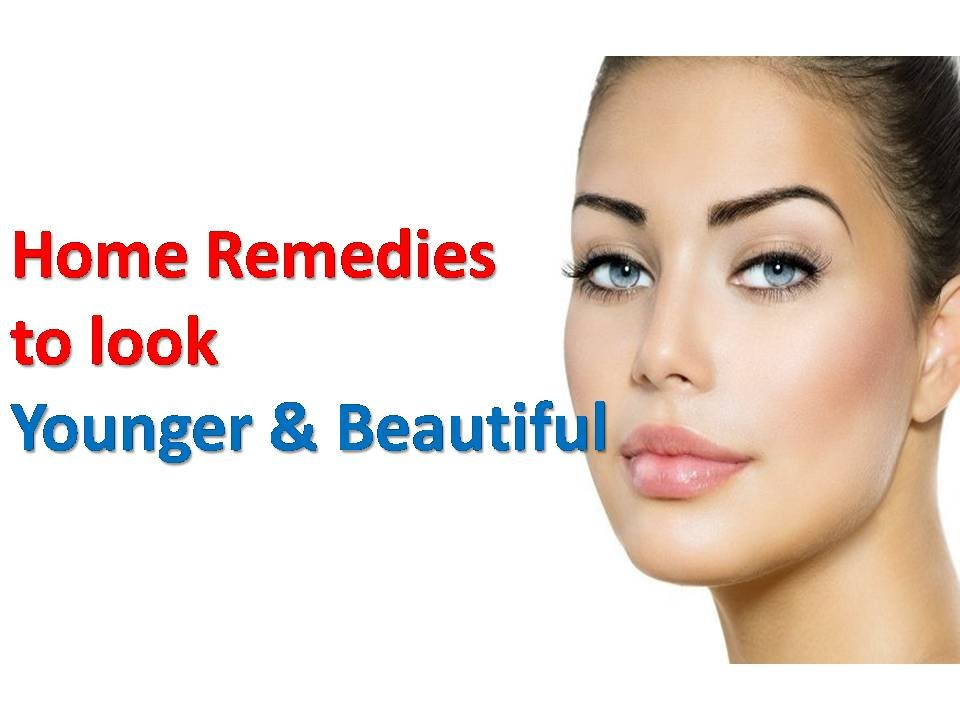 Skin Care / How to Look Younger / Home Remedies to Look ...
