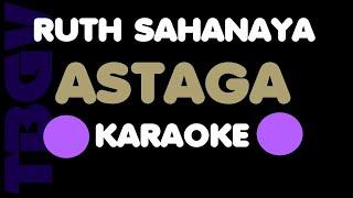 Ruth Sahanaya - ASTAGA. Karaoke. Key C.