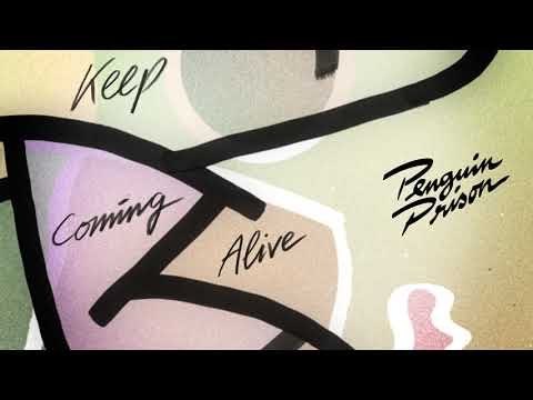 Penguin Prison - Keep Coming Alive (Official)