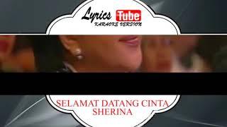 Lagu Karaoke SHERINA SELAMAT DATANG CINTA