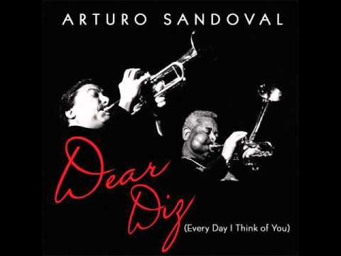Arturo Sandoval - A Night in Tunisia 2012 (Dear Diz)