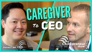 Leading By Example from Caregiver to CEO in Senior Living   The CAREpreneur Show