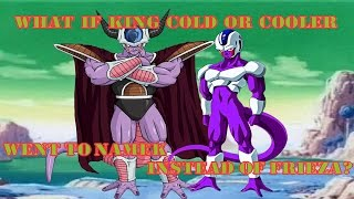 What If King Cold Or Cooler Went To Namek Instead of Frieza?
