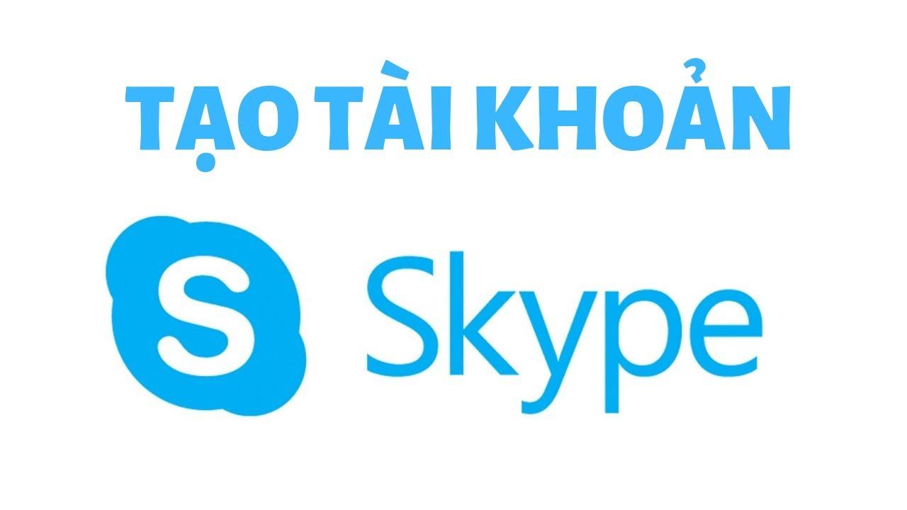 Hướng dẫn tạo Tài Khoản Skype nhanh nhất