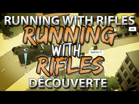 Running With Rifles : Découverte
