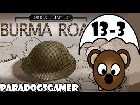 Order of Battle | Burma Road | Race for Rangoon | Part 3