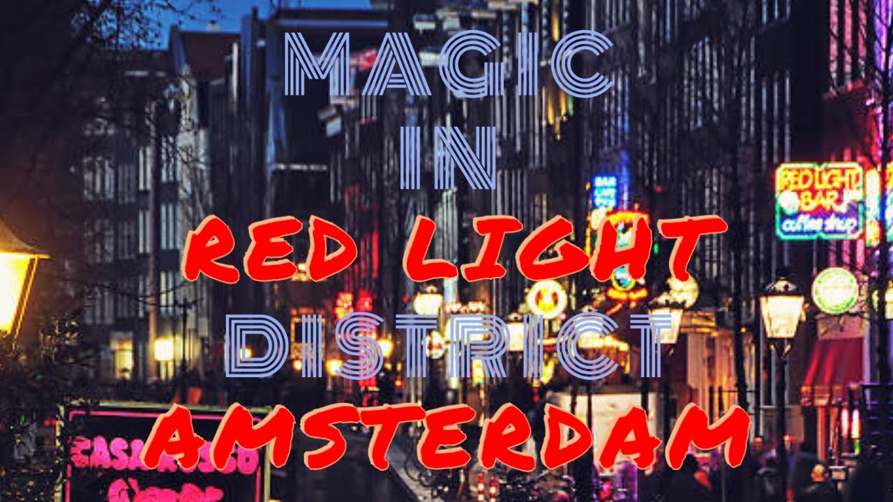 Magic in Red light district Amsterdam