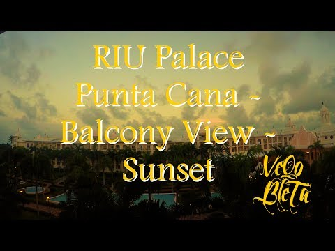Time Lapse: RIU Palace Punta Cana - Balcony View - Sunset