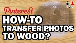 How To Transfer Photos to Wood - Man Vs. Pin #19