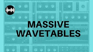 Synth Tutorial - Massive Wavetables