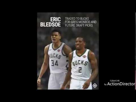 Eric Bledsoe Trade To The Milwaukee Bucks & More!