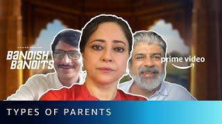 Types of Parents   Bandish Bandits   Rajesh Tailang, Sheeba Chaddha,Rituraj Singh Amazon Prime Video