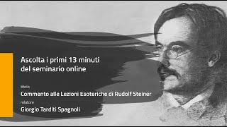 13 MINUTI: Commento alle Lezioni Esoteriche di Rudolf Steiner - Giorgio Tarditi Spagnoli