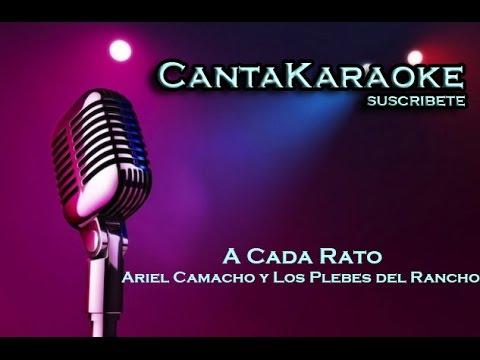 Ariel Camcho y Los Plebes del Rancho - A Cada Rato - Karaoke