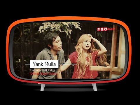Yank Mulia - Memutar Balik Fakta (Official Music Video)