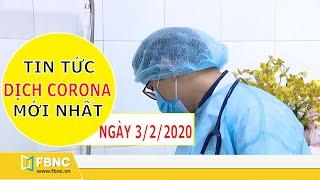 Tin tức dịch corona mới nhất ngày hôm nay 3/2/2020   Tin tức tổng hợp