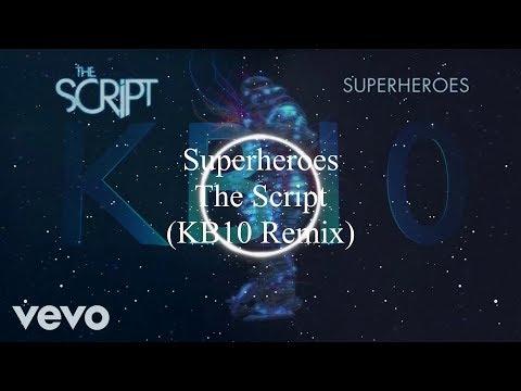 The Script - Superheroes (KB10 Remix)