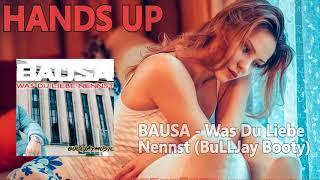 BAUSA - Was Du Liebe Nennst (BuLLJay Booty Mix)
