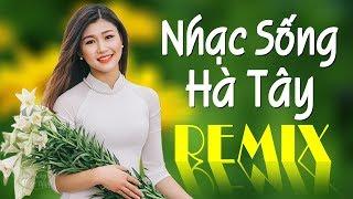 Nhạc Sống Hà Tây CHUẨN TỪNG CENTIMET - LK Nhạc Sống Remix Disco Cả Làng Cùng Bay