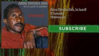 Abou Diouba Deh, le Jaaré N'Genndy - Téddoungal