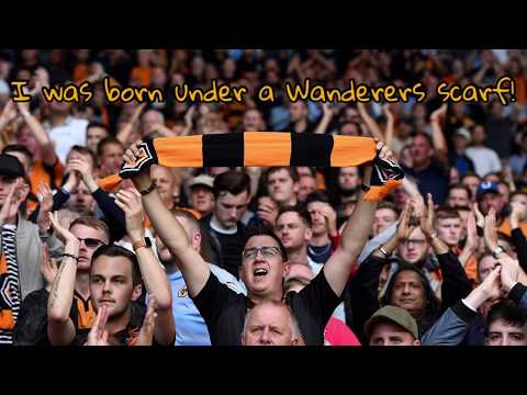 I WAS BORN UNDER A WANDERERS SCARF - WOLVES CHANT