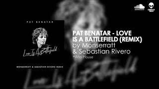 Pat benatar - love is a battlefield (monserratt & sebastian rivero remix)