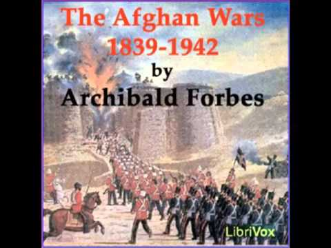 The Afghan Wars 1839-42 and 1878-80 (FULL Audiobook) - part (1 of 3)