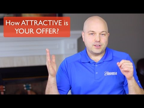 How ATTRACTIVE is YOUR OFFER?  2 things to consider...