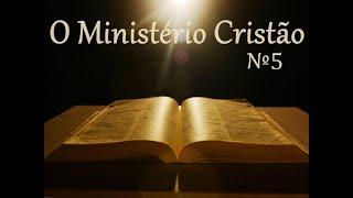IGREJA UNIDADE DE CRISTO / O Ministério Cristão - Lição Nº05 - Pr. Rogério Sacadura