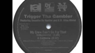 Trigger Tha Gambler - My Crew Can
