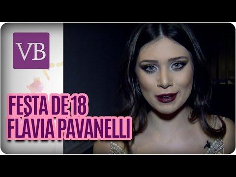 Festa de 18 anos da blogueira Flávia Pavanelli - Você Bonita (05/05/16)