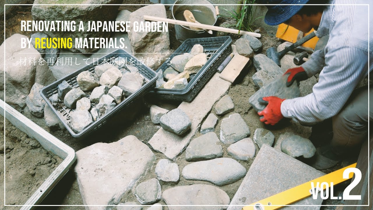 【VOL.2】Renovating a Japanese garden by reusing materials.材料を再利用して日本庭園を改修する。