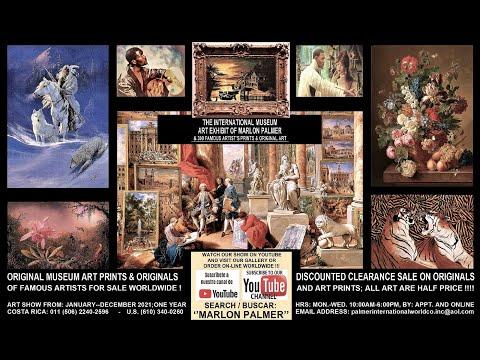 THE INTERNATIONAL MUSEUM ART EXHIBIT OF MARLON PALMER, & 300 FAMOUS ARTIST'S PRINTS AND ORIGINAL ART