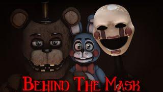 FNaF SFM Behind The Mask COLLAB