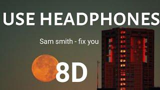 Download Mp3 Sam Smith - Fix You  Live  8d Audio