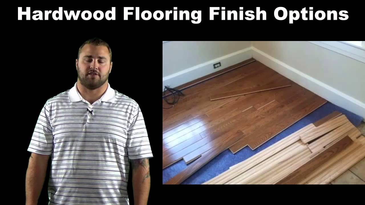 Hardwood Flooring Finishes Hardwood Flooring Finish Options