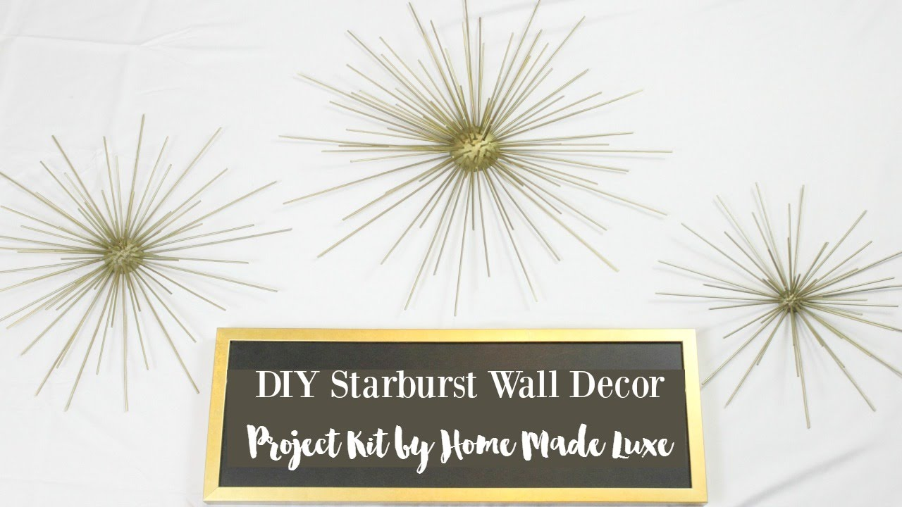 Starburst Wall Decor diy starburst wall decor kit from home made luxe - youtube