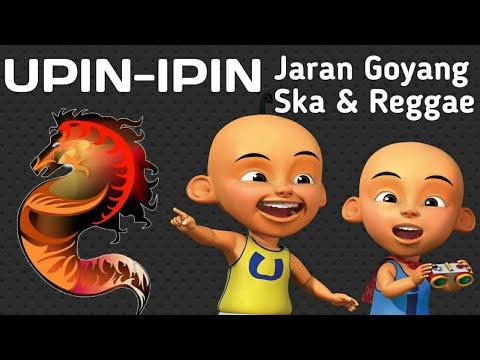 Jaran Goyang Ska & Reggae Upin-Ipin Version