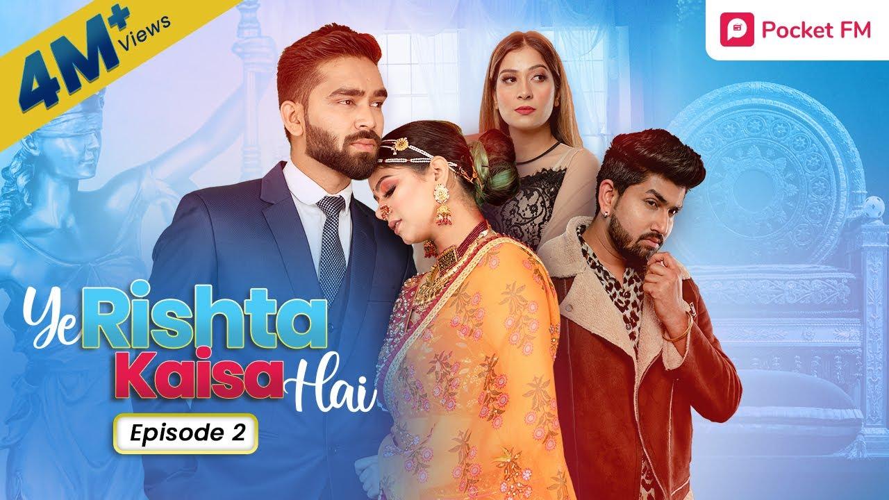 Download Ye Rishta Kaisa Hai   Ep 02 - धोखेबाज जोड़े को ज़वाब   Web Series   Pocket FM Story in Hindi
