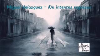 Miguel Velazquez ft Daniel Rnb - No intentes regresar