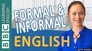 Formal English and informal English