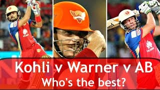 IPL 2016: Virat Kohli v David Warner v AB de Villiers | Who is the best?