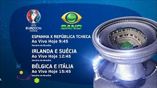 UEFA Euro 2016 - Espanha x República Tcheca, Irlanda x Suécia e Bélgica x Itália (13/06/2016)